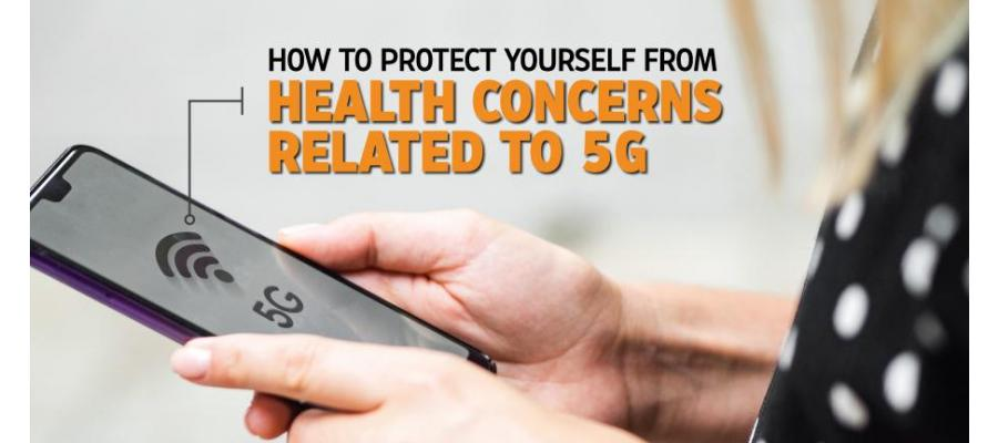 How to protect yourself from health concerns related to 5G