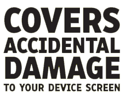 insurance covers accidental damage to your device screen