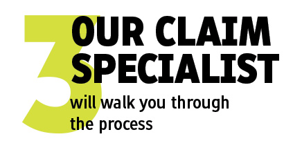 our claim specialists will walk you through the process