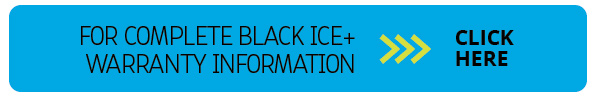 for complete black Ice+ warranty Information click here